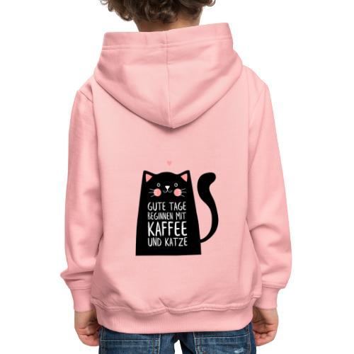 Gute Tage starten mit Kaffee und Katze - Kinder Premium Hoodie