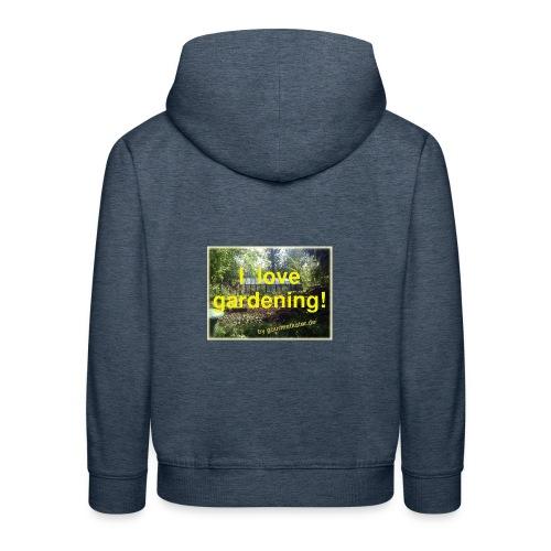 I love gardening - Garten - Kinder Premium Hoodie