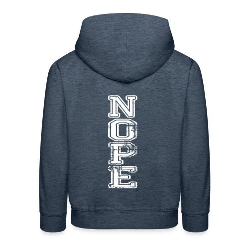 NOPE - Kinder Premium Hoodie