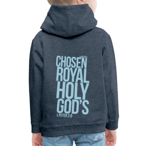 Chosen Royal Holy God's - 1st Peter 2: 9 - Kids' Premium Hoodie