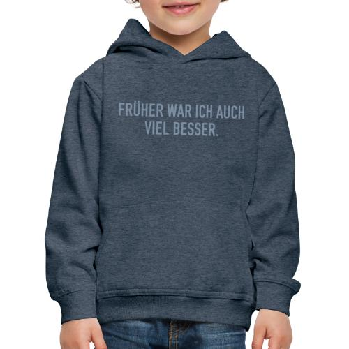 FRÜHER WAR ICH - Kinder Premium Hoodie