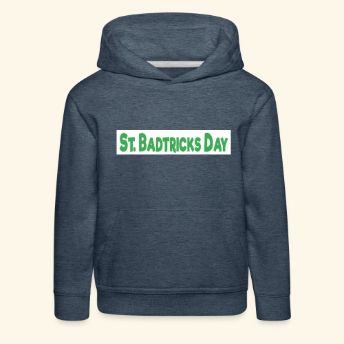 ST BADTRICKS DAY - Kids' Premium Hoodie