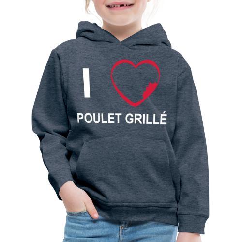 i love POULET GRILLE BlGr - Pull à capuche Premium Enfant