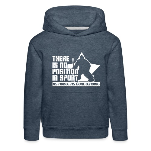 Ice Hockey Goalie Quote - Kids' Premium Hoodie