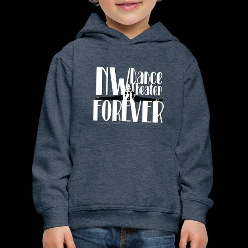 NW Dance Theater Forever [DANCE POWER COLLECTION] - Kids' Premium Hoodie