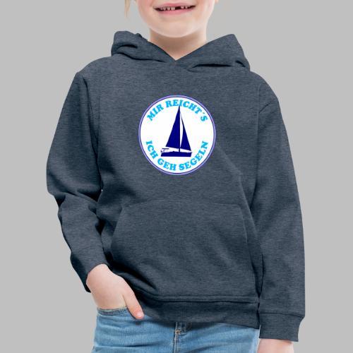 Segelboot Boote mir reichts ich geh segeln - Kinder Premium Hoodie