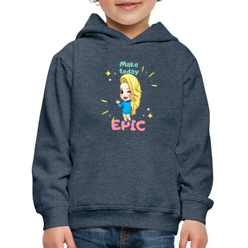 make today epic - Premium-Luvtröja barn
