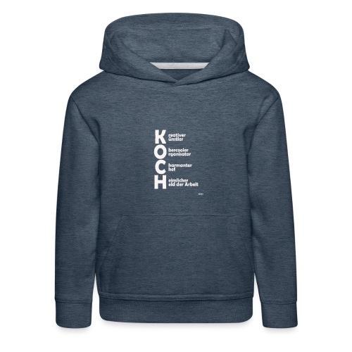 Was macht einen Koch aus? (Premium Shirt) - Kinder Premium Hoodie