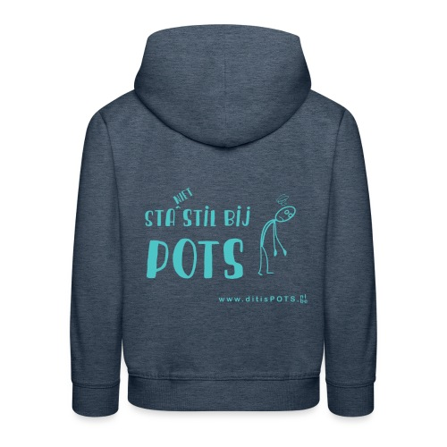 Sta (niet) stil bij POTS producten - Kinderen trui Premium met capuchon