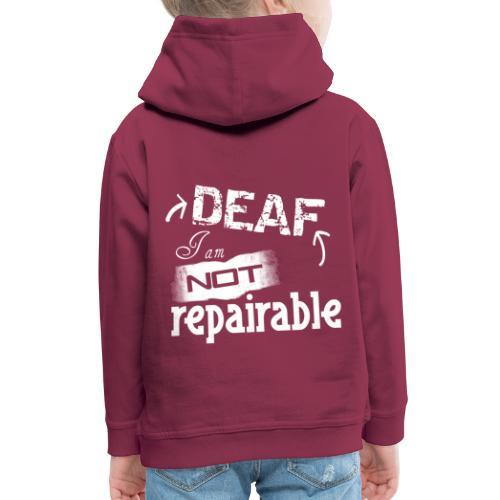 Taub, ich bin nicht reparierbar - Kinder Premium Hoodie
