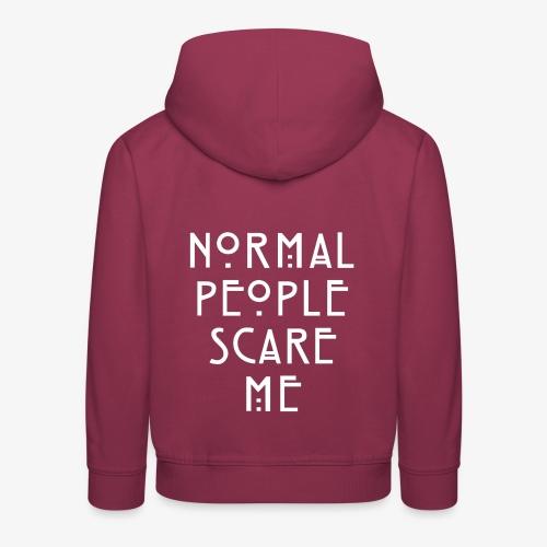 NORMAL PEOPLE SCARE ME - Pull à capuche Premium Enfant