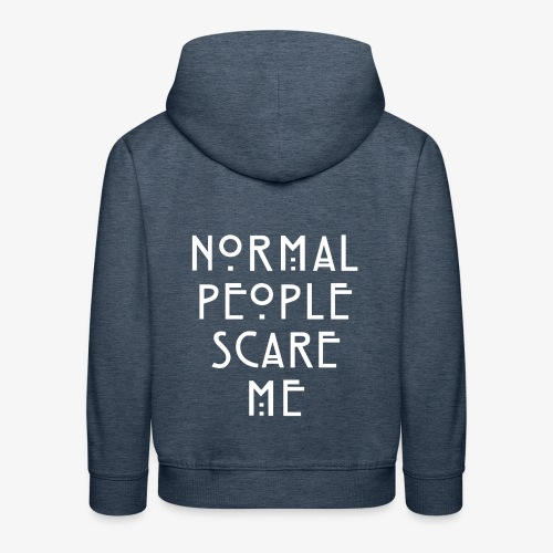 NORMAL PEOPLE SCARE ME - Pull à capuche Premium Enfant