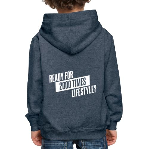 READY FOR 2000 TIMES LIFESTYLE - Kinder Premium Hoodie