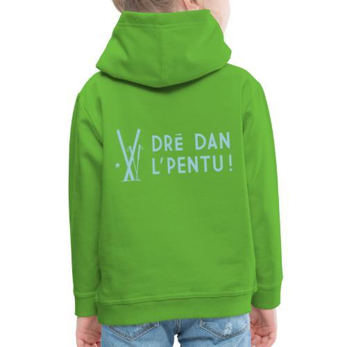 Dré dan l'pentu - Ski - Pull à capuche Premium Enfant