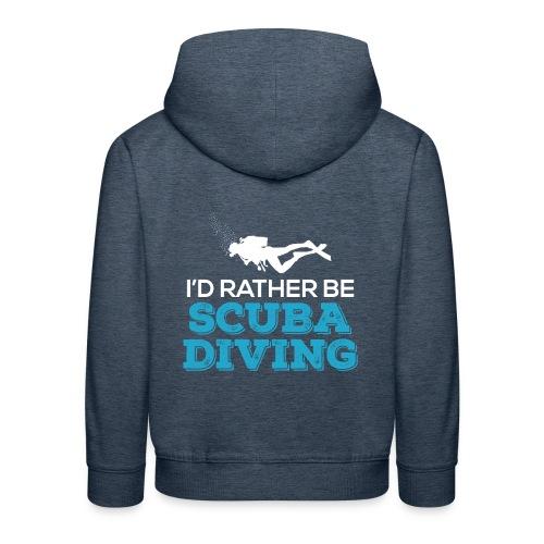 I'd Rather Be Scuba Diving - Kinder Premium Hoodie