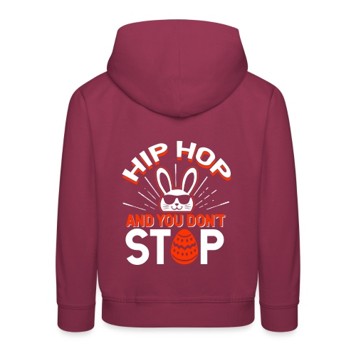 Hip Hop and You Don t Stop - Ostern - Kinder Premium Hoodie