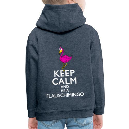Keep calm and be a Flauschimingo - Kinder Premium Hoodie