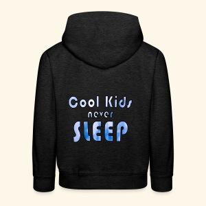Cool Kids never sleep - Kinder Premium Hoodie