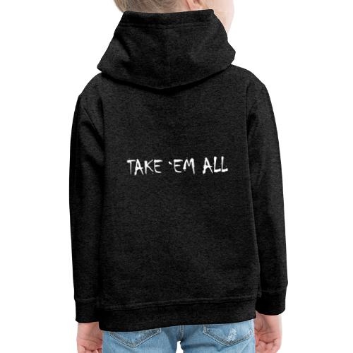 Take em all tshirt ✅ - Kinder Premium Hoodie