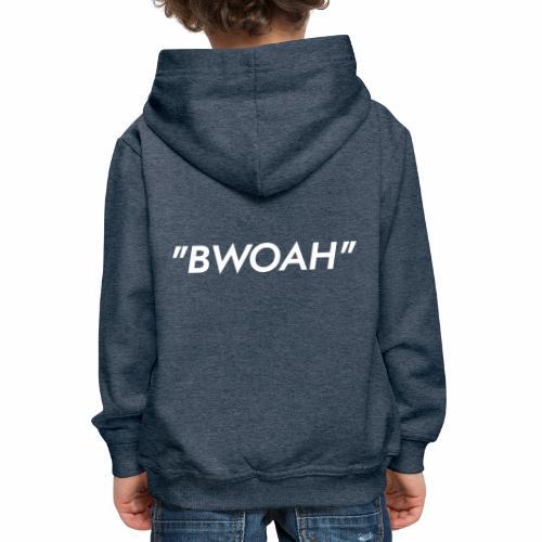 Bwoah - Kinderen trui Premium met capuchon