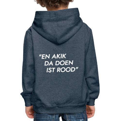 Akik da doen ist rood - Kinderen trui Premium met capuchon