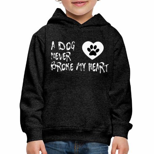 A Dog never broke my heart T-Shirt Hundespruch - Kinder Premium Hoodie
