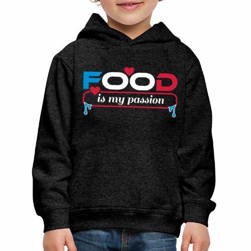 Food is my passion - Kinder Premium Hoodie
