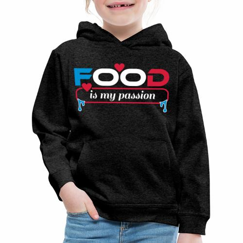 Food is my passion - Kinder Premium Hoodie