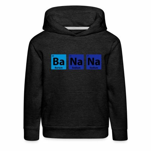Periodic Table: BaNaNa - Kids' Premium Hoodie