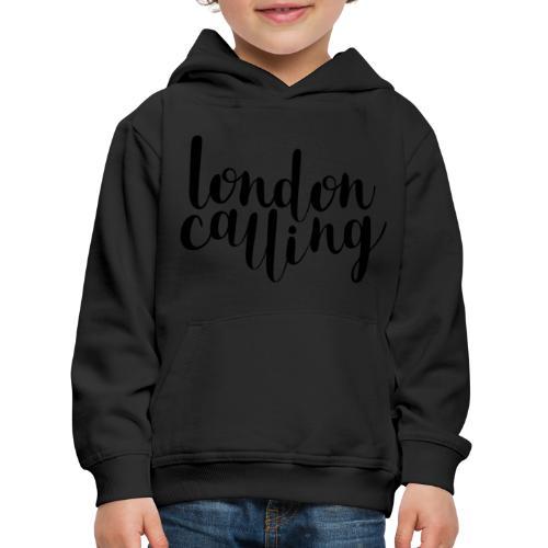 London Calling - Kinder Premium Hoodie