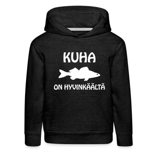 KUHA ON HYVINKÄÄLTÄ - Lasten premium huppari