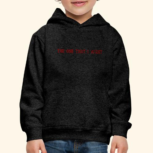 The One That I Want in Rot - Kinder Premium Hoodie