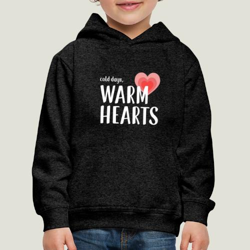 Cold days, Warm Hearts - Kinder Premium Hoodie