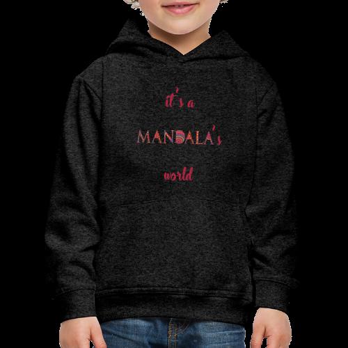 It's a mandala's world - Kids' Premium Hoodie