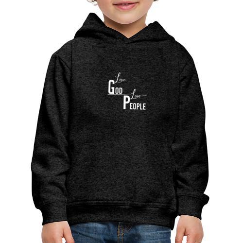 Love GOD Love PEOPLE - Collection - Kinder Premium Hoodie