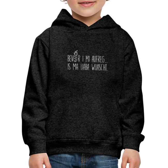Vorschau: Bevor i mi aufreg is ma liaba wuascht - Kinder Premium Hoodie