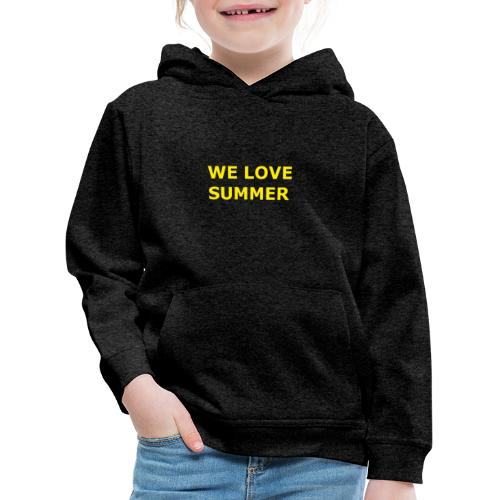 we love summer - Kinder Premium Hoodie