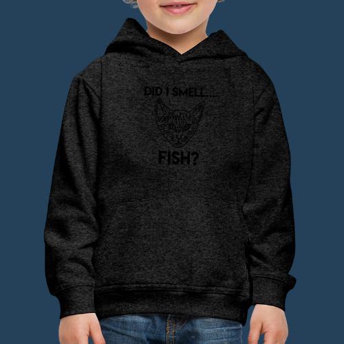 Did I smell fish? / Rieche ich hier Fisch? - Kinder Premium Hoodie
