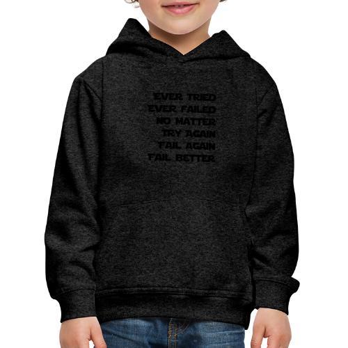 EVER TRIED, EVER FAILED - Kinder Premium Hoodie