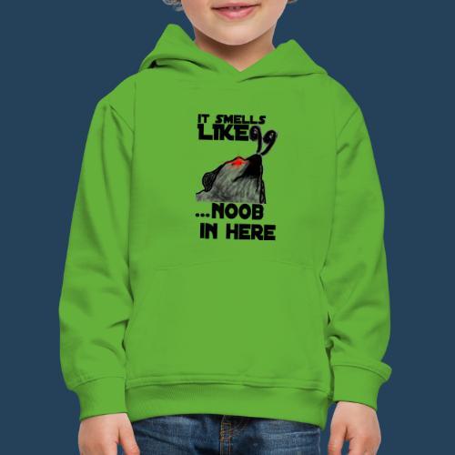 It smells like NOOB in here! - Kinder Premium Hoodie