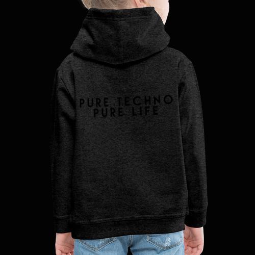 Pure Techno Pure Life Black - Kinder Premium Hoodie