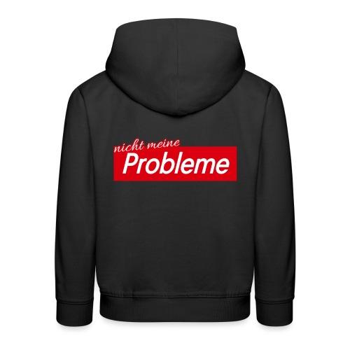 Nicht meine Probleme - Kinder Premium Hoodie