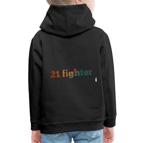 21 fighter - Kids' Premium Hoodie