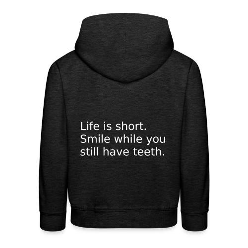 Das Leben ist kurz. Lächle. - Kinder Premium Hoodie
