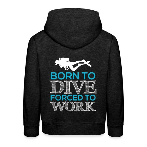 Born To Dive Forced To Work - Kinder Premium Hoodie