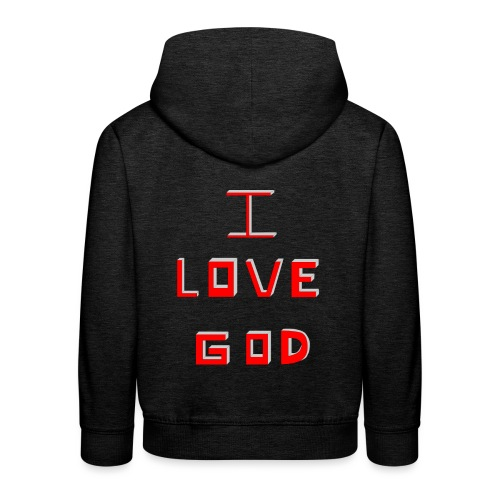 I LOVE GOD - Sudadera con capucha premium niño