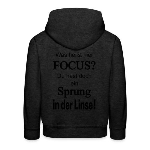 Was heißt hier Focus? Du hast Sprung in der Linse! - Kinder Premium Hoodie