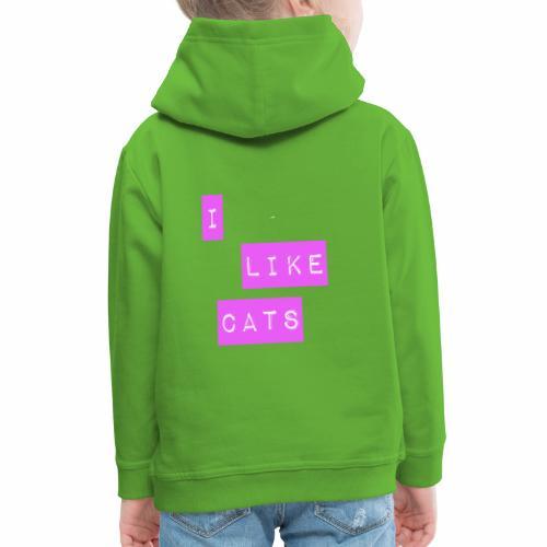 I like cats - Kids' Premium Hoodie