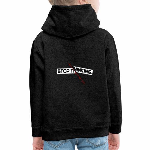 STOP THINKING Denken, blutiger Schnitt, Depression - Kinder Premium Hoodie