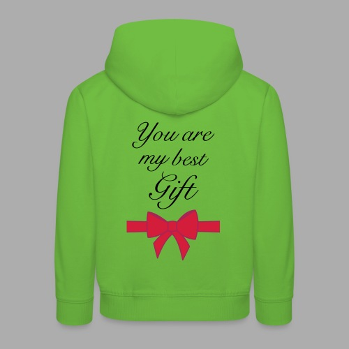 you are my best gift - Kids' Premium Hoodie